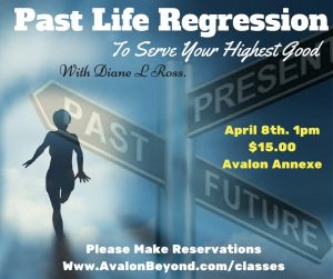 Past-Life Regression to Serve Your Highest Good @ Avalon Classroom Annexe